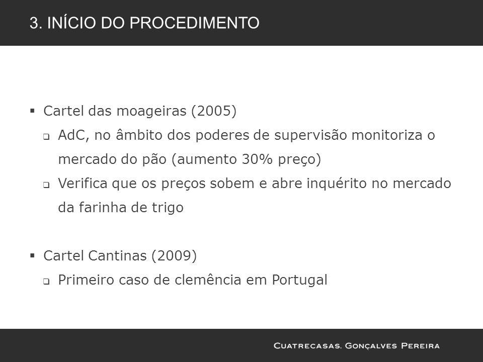 Cartel das moageiras (2005) AdC, no âmbito dos poderes de supervisão monitoriza o mercado do pão (aumento 30% preço) Verifica que os preços sobem e ab