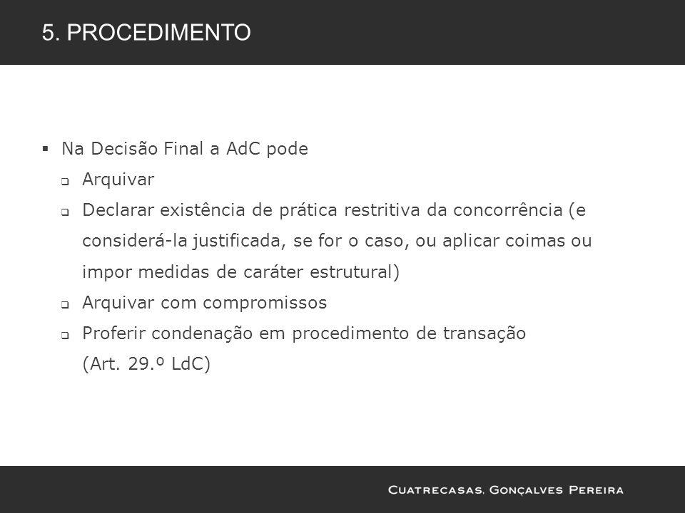 Na Decisão Final a AdC pode Arquivar Declarar existência de prática restritiva da concorrência (e considerá-la justificada, se for o caso, ou aplicar