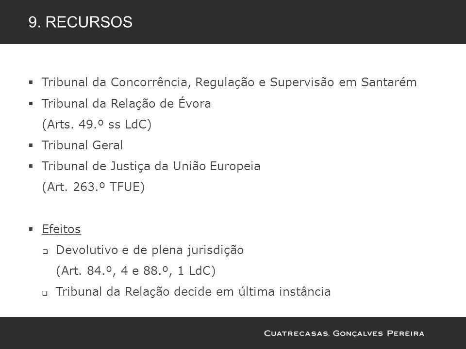 Tribunal da Concorrência, Regulação e Supervisão em Santarém Tribunal da Relação de Évora (Arts. 49.º ss LdC) Tribunal Geral Tribunal de Justiça da Un