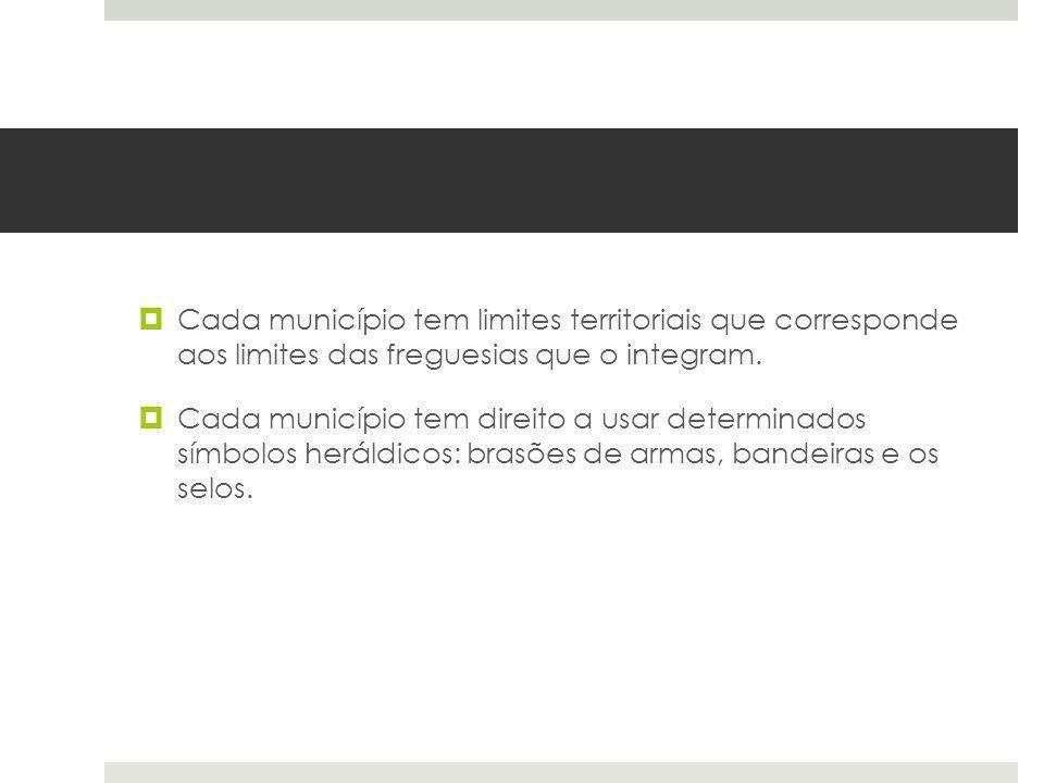 Cada município tem limites territoriais que corresponde aos limites das freguesias que o integram. Cada município tem direito a usar determinados símb
