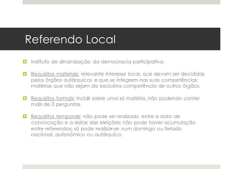 Referendo Local Instituto de dinamização da democracia participativa. Requisitos materiais: relevante interesse local, que devam ser decididas pelos ó