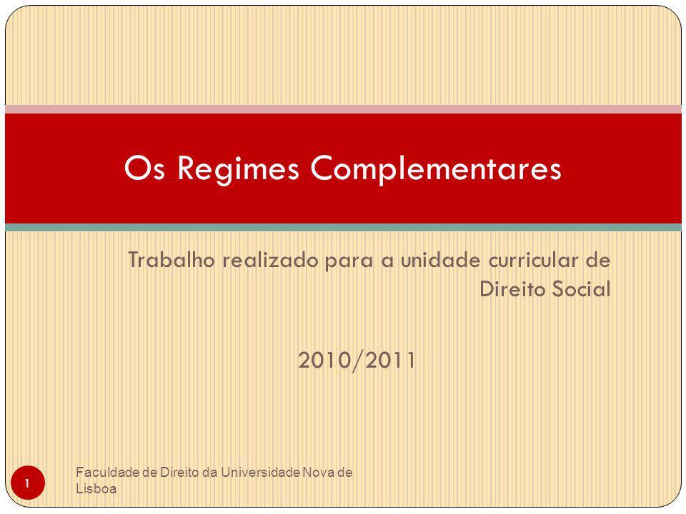 INTRODUÇÃO: Faculdade de Direito da Universidade Nova de Lisboa 2 A questão das iniciativas e das modalidades de segurança social complementar, em princípio de natureza privada, constitui um tema extremamente actual e cada vez mais importante.