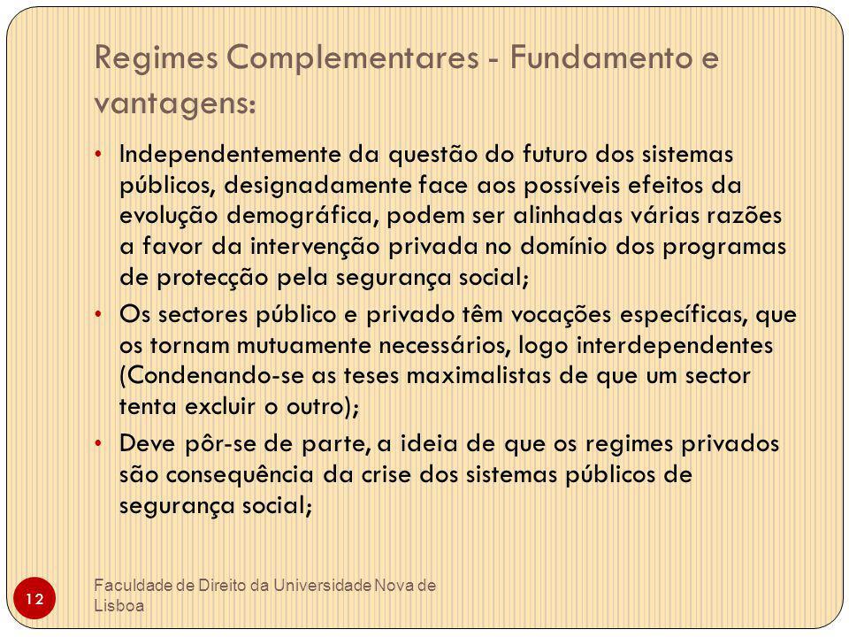 Regimes Complementares - Fundamento e vantagens: Independentemente da questão do futuro dos sistemas públicos, designadamente face aos possíveis efeit