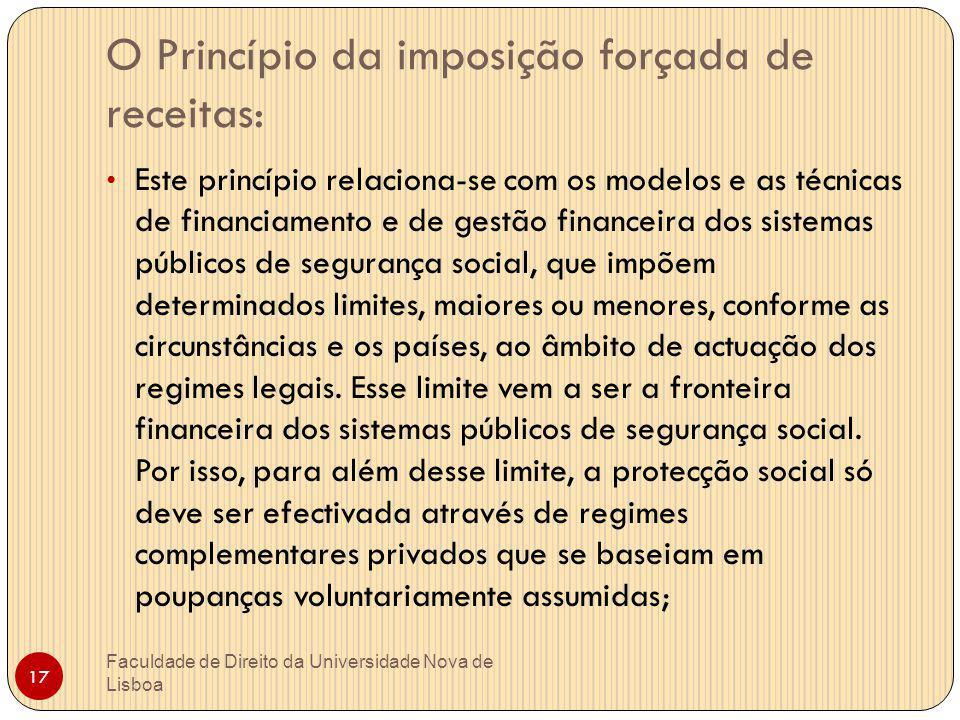 O Princípio da imposição forçada de receitas: Este princípio relaciona-se com os modelos e as técnicas de financiamento e de gestão financeira dos sis