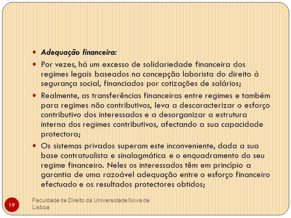 19 Adequação financeira: Por vezes, há um excesso de solidariedade financeira dos regimes legais baseados na concepção laborista do direito à seguranç