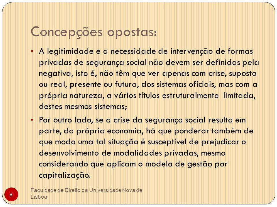 Tendência maximalista da protecção pelo sistema púbico: Faculdade de Direito da Universidade Nova de Lisboa 7 Estamos perante a ideia da máxima publicização da segurança social.
