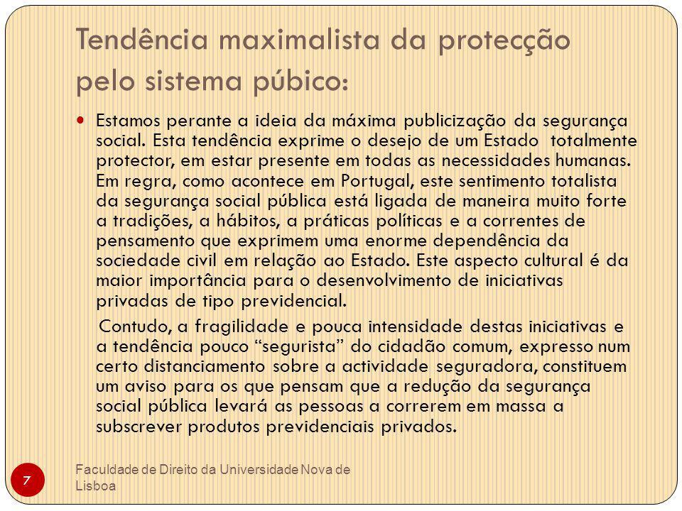Tendência maximalista da protecção pelo sistema púbico: Faculdade de Direito da Universidade Nova de Lisboa 7 Estamos perante a ideia da máxima public