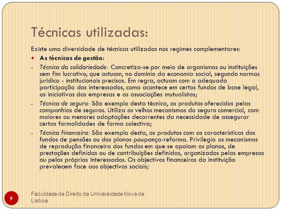 Técnicas utilizadas: Existe uma diversidade de técnicas utilizadas nos regimes complementares: As técnicas de gestão: - Técnica da solidariedade: Conc