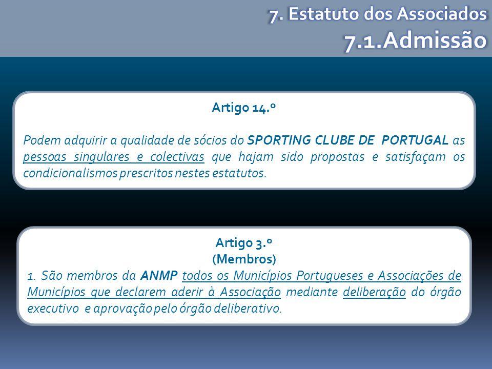 Artigo 3.º (Membros) 1. São membros da ANMP todos os Municípios Portugueses e Associações de Municípios que declarem aderir à Associação mediante deli