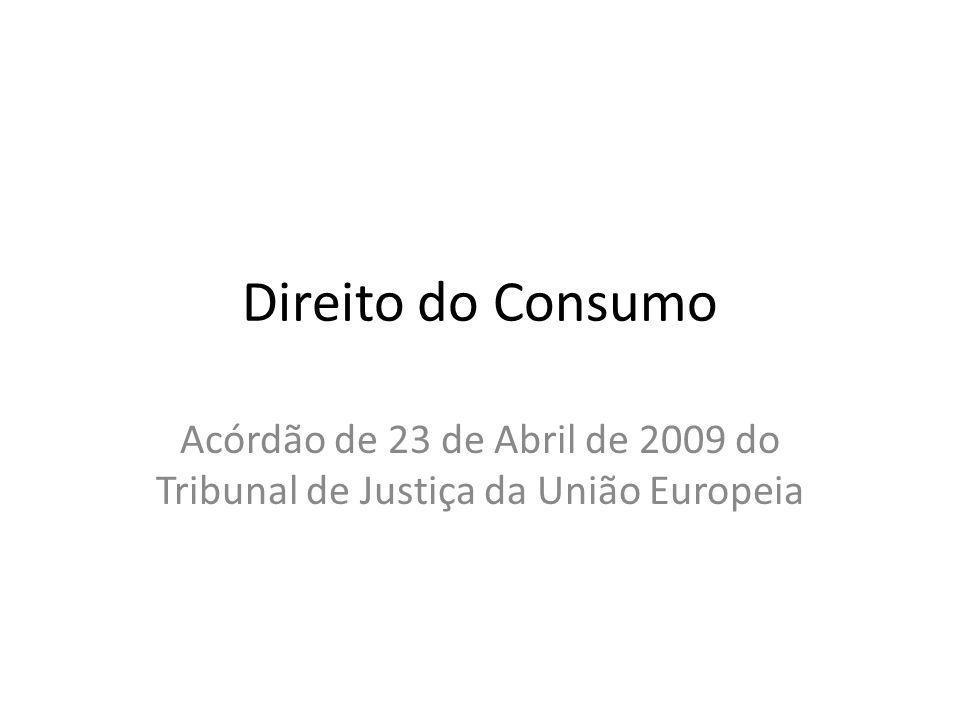 Direito do Consumo Acórdão de 23 de Abril de 2009 do Tribunal de Justiça da União Europeia