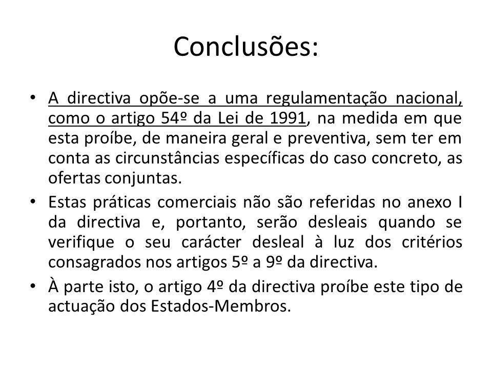 Conclusões: A directiva opõe-se a uma regulamentação nacional, como o artigo 54º da Lei de 1991, na medida em que esta proíbe, de maneira geral e preventiva, sem ter em conta as circunstâncias específicas do caso concreto, as ofertas conjuntas.