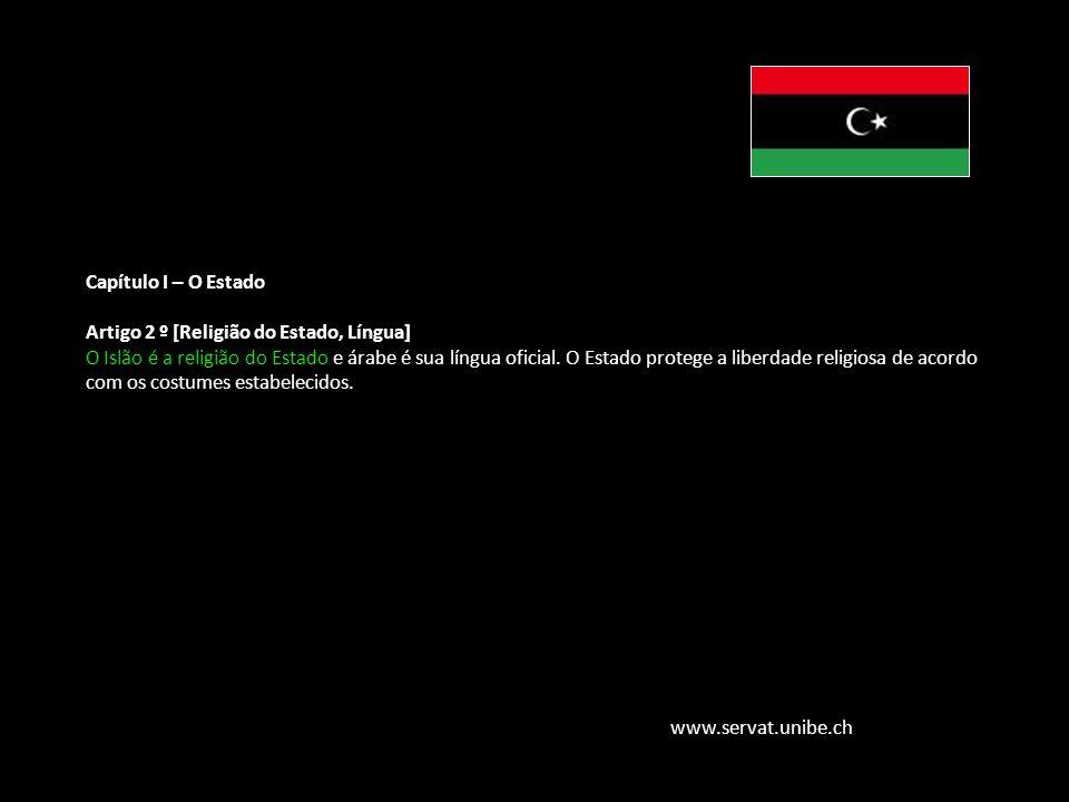 Família Jurídica do Direito Muçulmano Capítulo I – O Estado Artigo 2 º [Religião do Estado, Língua] O Islão é a religião do Estado e árabe é sua língu