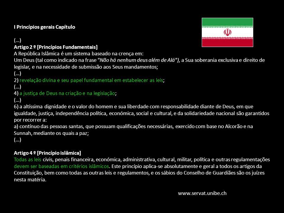 Família Jurídica do Direito Muçulmano I Princípios gerais Capítulo (…) Artigo 2 º [Princípios Fundamentais] A República Islâmica é um sistema baseado