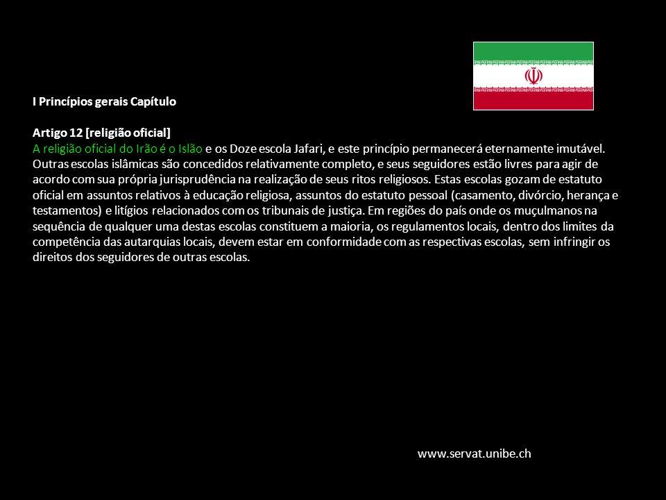 Família Jurídica do Direito Muçulmano I Princípios gerais Capítulo Artigo 12 [religião oficial] A religião oficial do Irão é o Islão e os Doze escola