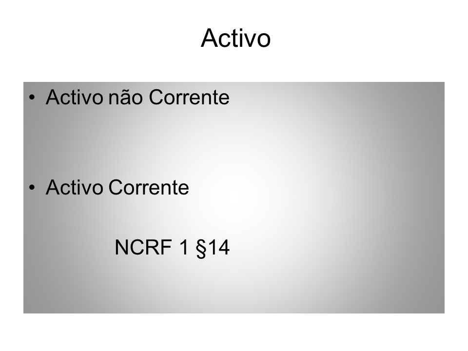 Activo Activo não Corrente Activo Corrente NCRF 1 §14