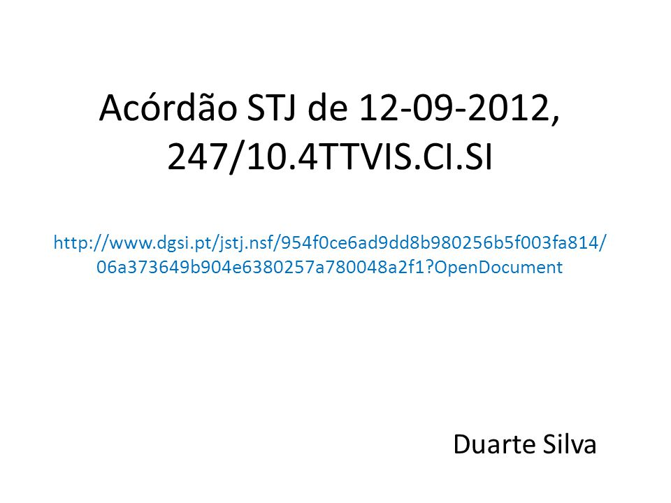 Acórdão STJ de 12-09-2012, 247/10.4TTVIS.CI.SI http://www.dgsi.pt/jstj.nsf/954f0ce6ad9dd8b980256b5f003fa814/ 06a373649b904e6380257a780048a2f1?OpenDocu