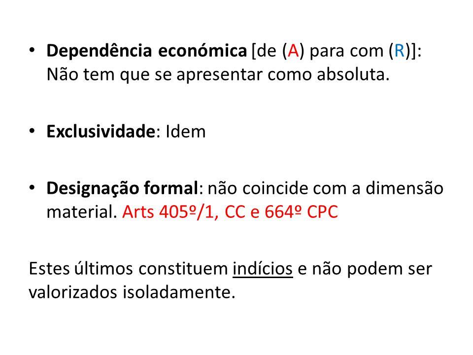 Dependência económica [de (A) para com (R)]: Não tem que se apresentar como absoluta. Exclusividade: Idem Designação formal: não coincide com a dimens