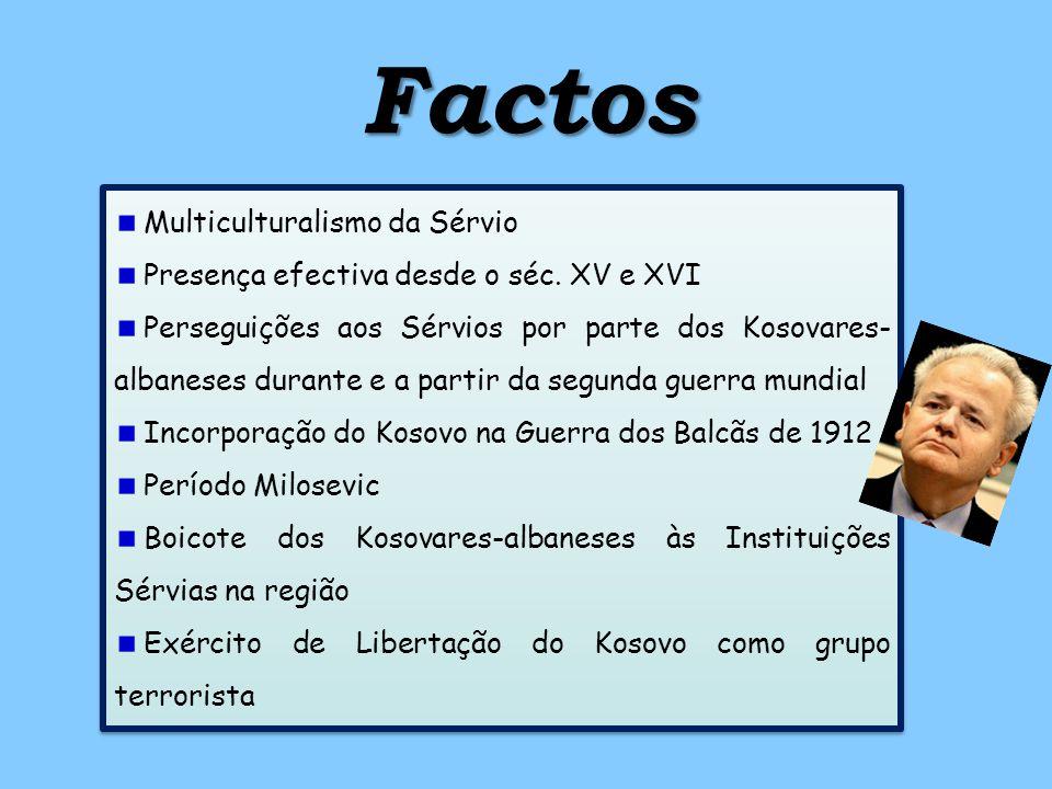 Factos Multiculturalismo da Sérvio Presença efectiva desde o séc.