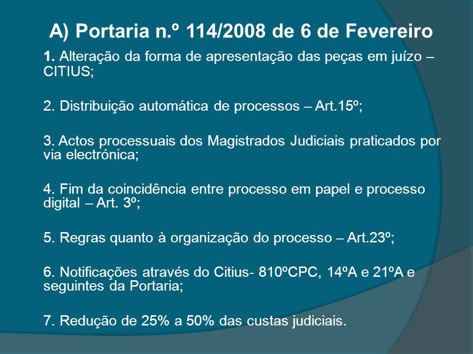 A) Portaria n.º 114/2008 de 6 de Fevereiro 1. Alteração da forma de apresentação das peças em juízo – CITIUS; 2. Distribuição automática de processos