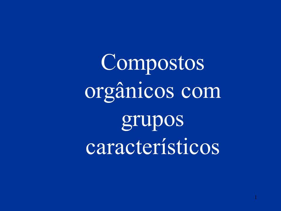 Compostos orgânicos com grupos característicos 1