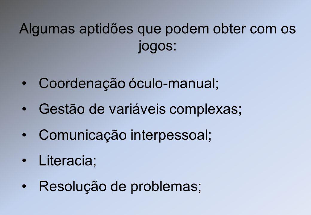 Coordenação óculo-manual; Gestão de variáveis complexas; Comunicação interpessoal; Literacia; Resolução de problemas; Algumas aptidões que podem obter