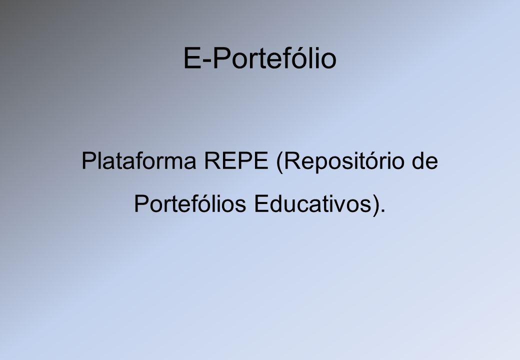 E-Portefólio Plataforma REPE (Repositório de Portefólios Educativos).