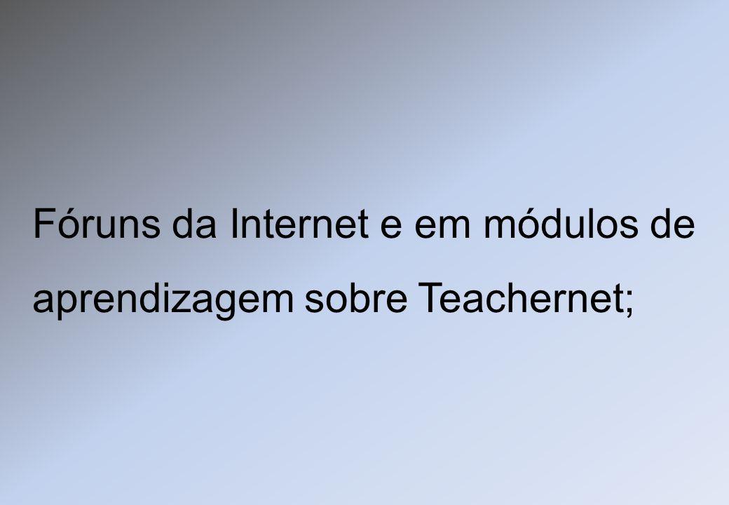 Fóruns da Internet e em módulos de aprendizagem sobre Teachernet;