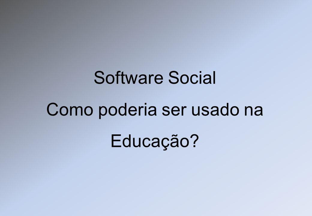 Software Social Como poderia ser usado na Educação?