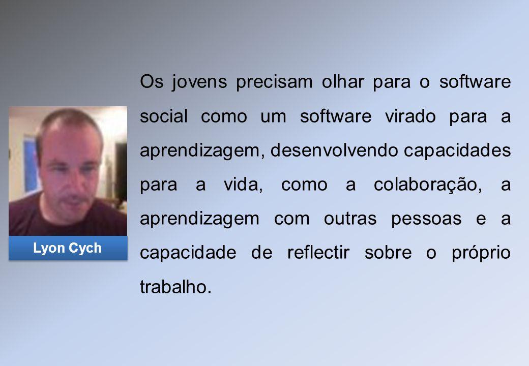 Os jovens precisam olhar para o software social como um software virado para a aprendizagem, desenvolvendo capacidades para a vida, como a colaboração