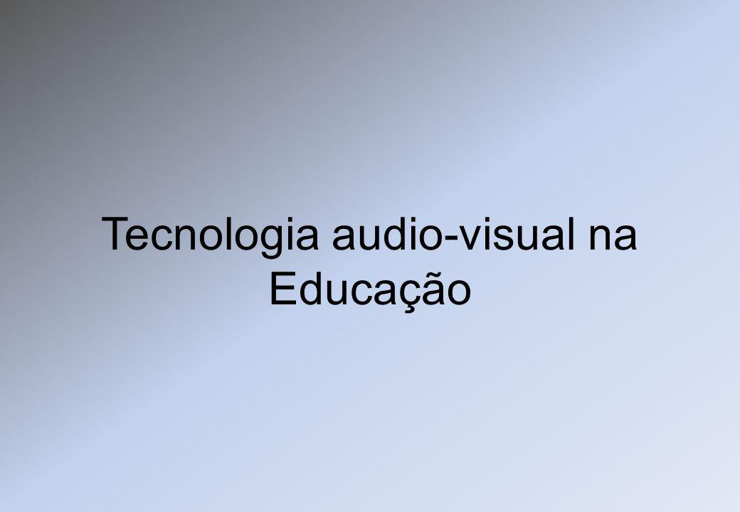 Tecnologia audio-visual na Educação