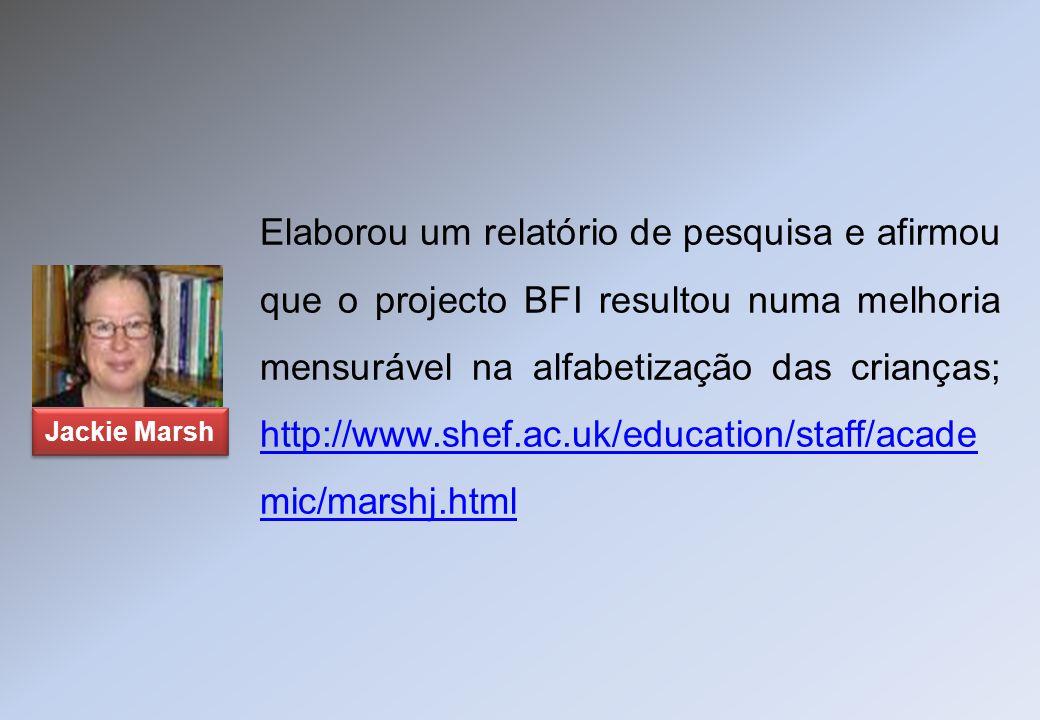 Elaborou um relatório de pesquisa e afirmou que o projecto BFI resultou numa melhoria mensurável na alfabetização das crianças; http://www.shef.ac.uk/