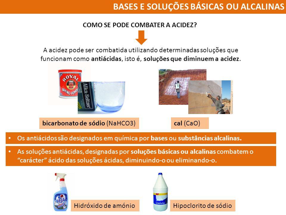 BASES E SOLUÇÕES BÁSICAS OU ALCALINAS COMO SE PODE COMBATER A ACIDEZ.