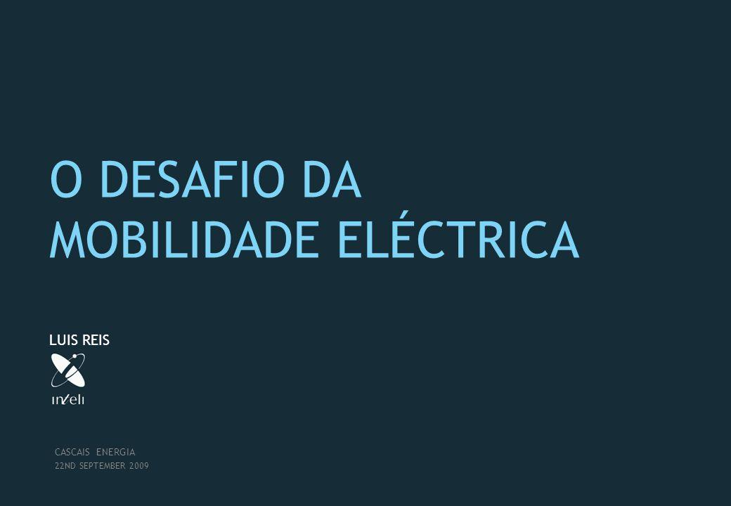 O DESAFIO DA MOBILIDADE ELÉCTRICA LUIS REIS CASCAIS ENERGIA 22ND SEPTEMBER 2009