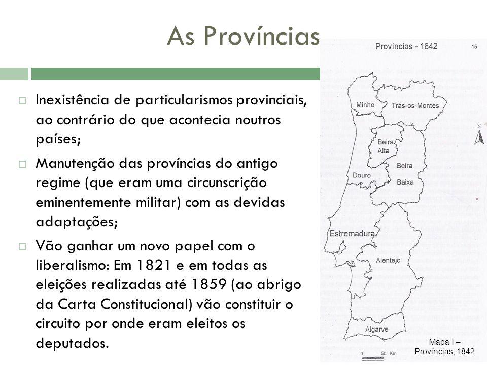 Inexistência de particularismos provinciais, ao contrário do que acontecia noutros países; Manutenção das províncias do antigo regime (que eram uma ci
