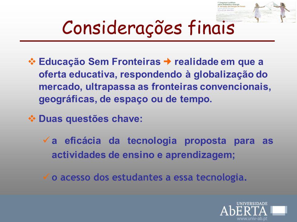 Educação Sem Fronteiras realidade em que a oferta educativa, respondendo à globalização do mercado, ultrapassa as fronteiras convencionais, geográfica