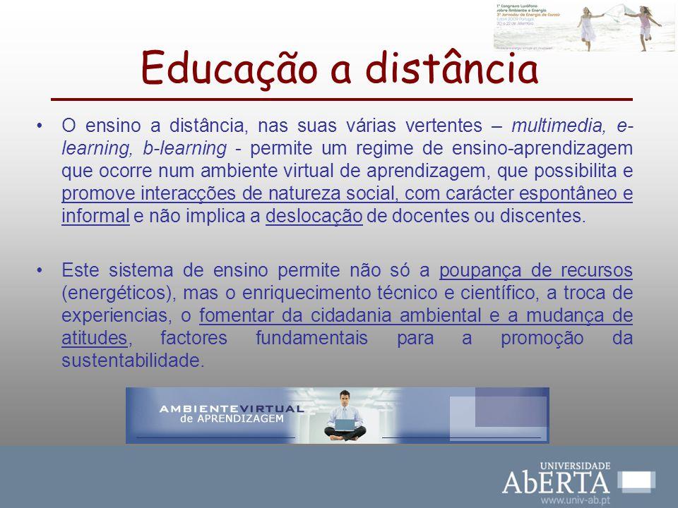 Educação a distância O ensino a distância, nas suas várias vertentes – multimedia, e- learning, b-learning - permite um regime de ensino-aprendizagem