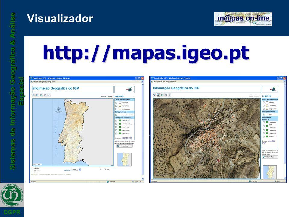 Sistemas de Informação Geográfica & Análise Espacial DGPR Visualizadorhttp://mapas.igeo.pt