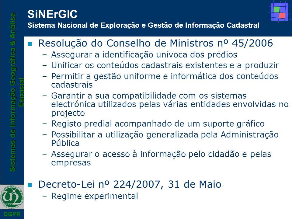 Sistemas de Informação Geográfica & Análise Espacial DGPR n Resolução do Conselho de Ministros nº 45/2006 –Assegurar a identificação unívoca dos prédi