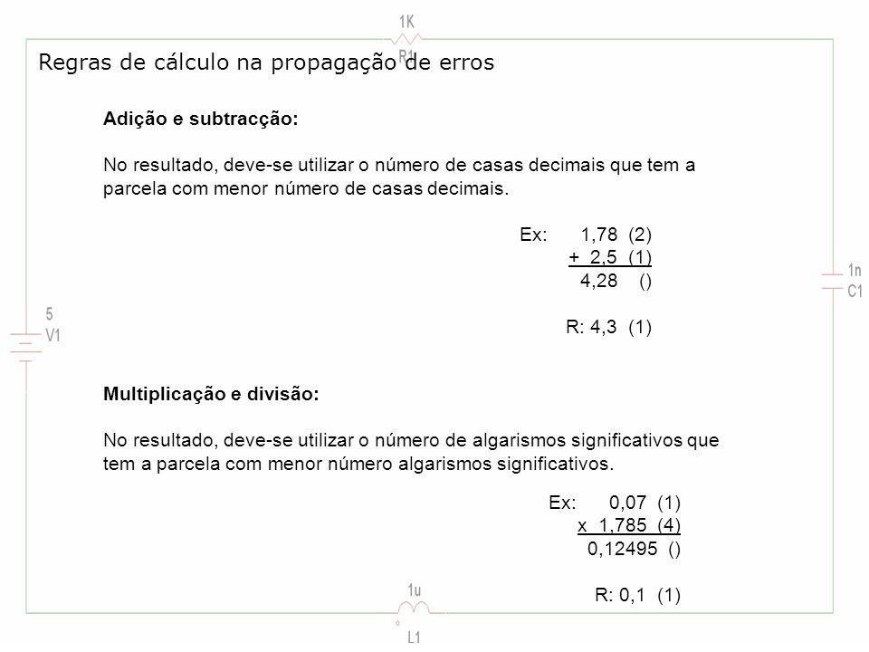 Adição e subtracção: No resultado, deve-se utilizar o número de casas decimais que tem a parcela com menor número de casas decimais. Regras de cálculo
