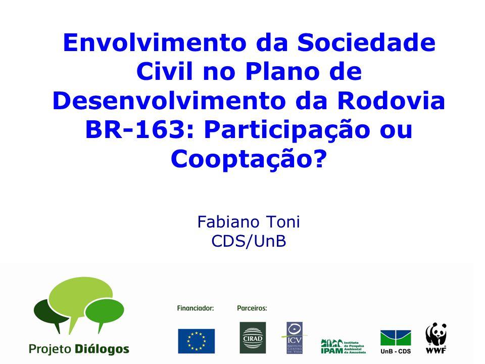 Envolvimento da Sociedade Civil no Plano de Desenvolvimento da Rodovia BR-163: Participação ou Cooptação.