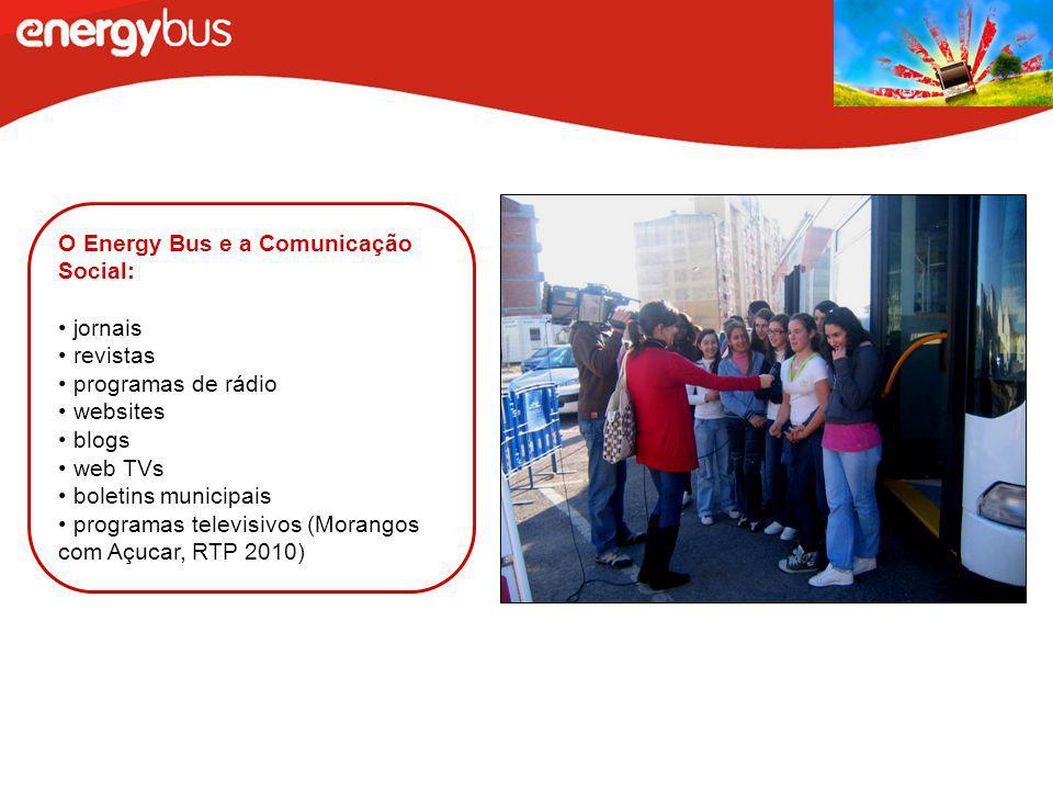 O Energy Bus e a Comunicação Social: jornais revistas programas de rádio websites blogs web TVs boletins municipais programas televisivos (Morangos co
