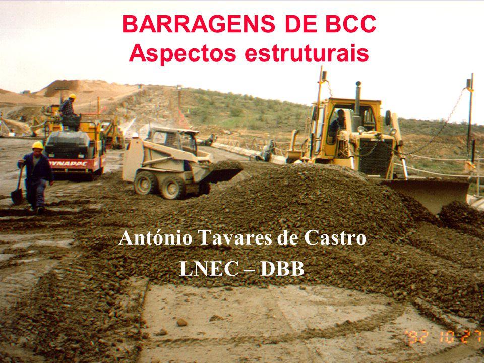 BARRAGENS DE BCC Aspectos estruturais António Tavares de Castro LNEC – DBB