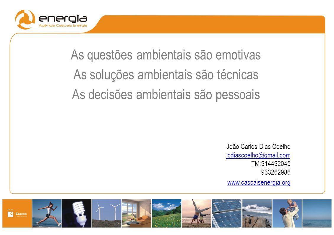 As questões ambientais são emotivas As soluções ambientais são técnicas As decisões ambientais são pessoais João Carlos Dias Coelho jcdiascoelho@gmail
