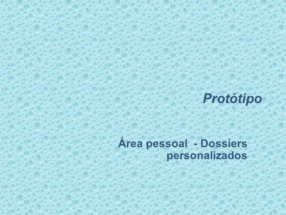 Protótipo Área pessoal - Dossiers personalizados