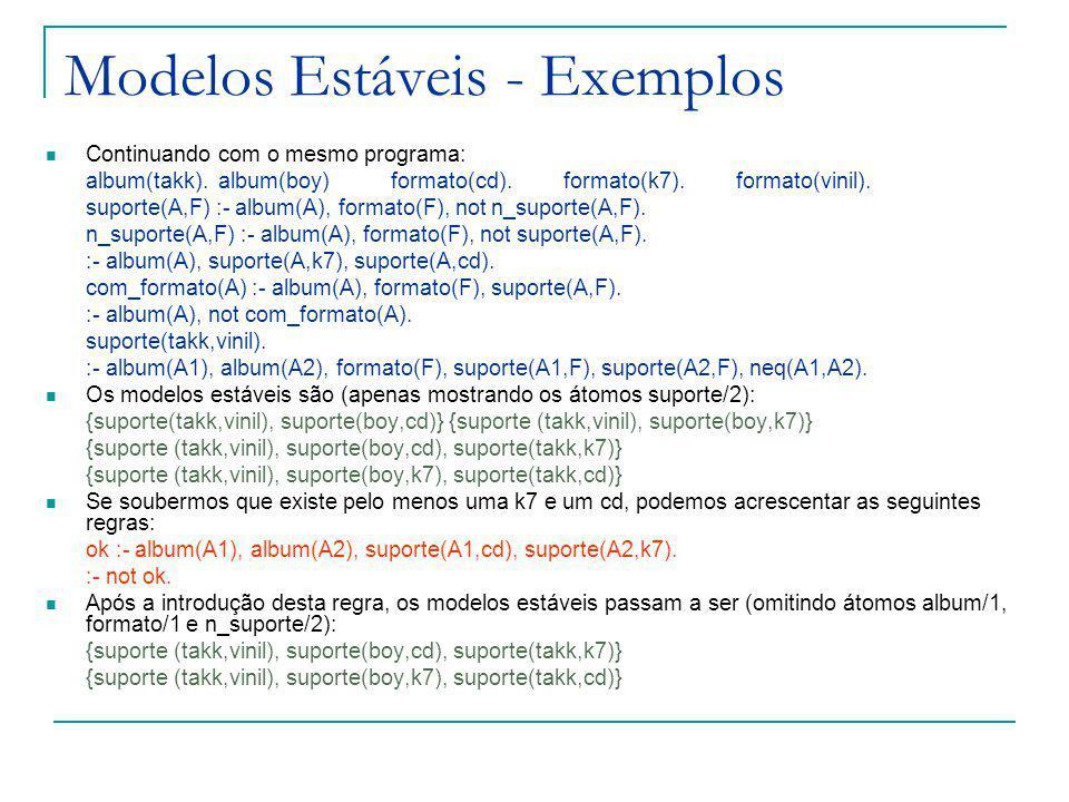 Modelos Estáveis - Exemplos Continuando com o mesmo programa: album(takk).album(boy)formato(cd).formato(k7).formato(vinil).