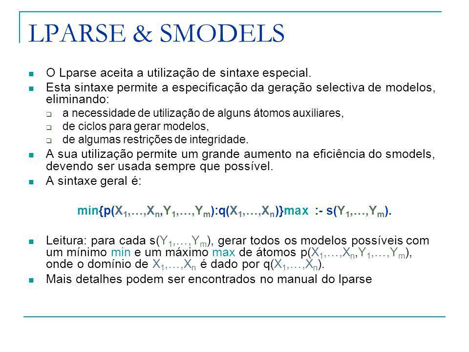 LPARSE & SMODELS O Lparse aceita a utilização de sintaxe especial.