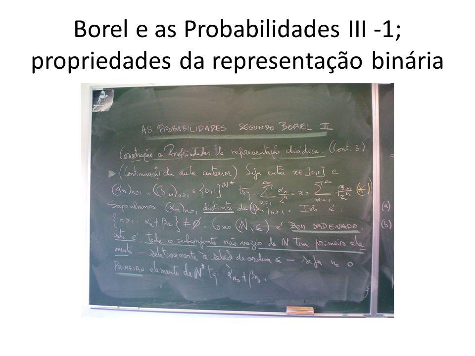 Borel e as Probabilidades III -1; propriedades da representação binária