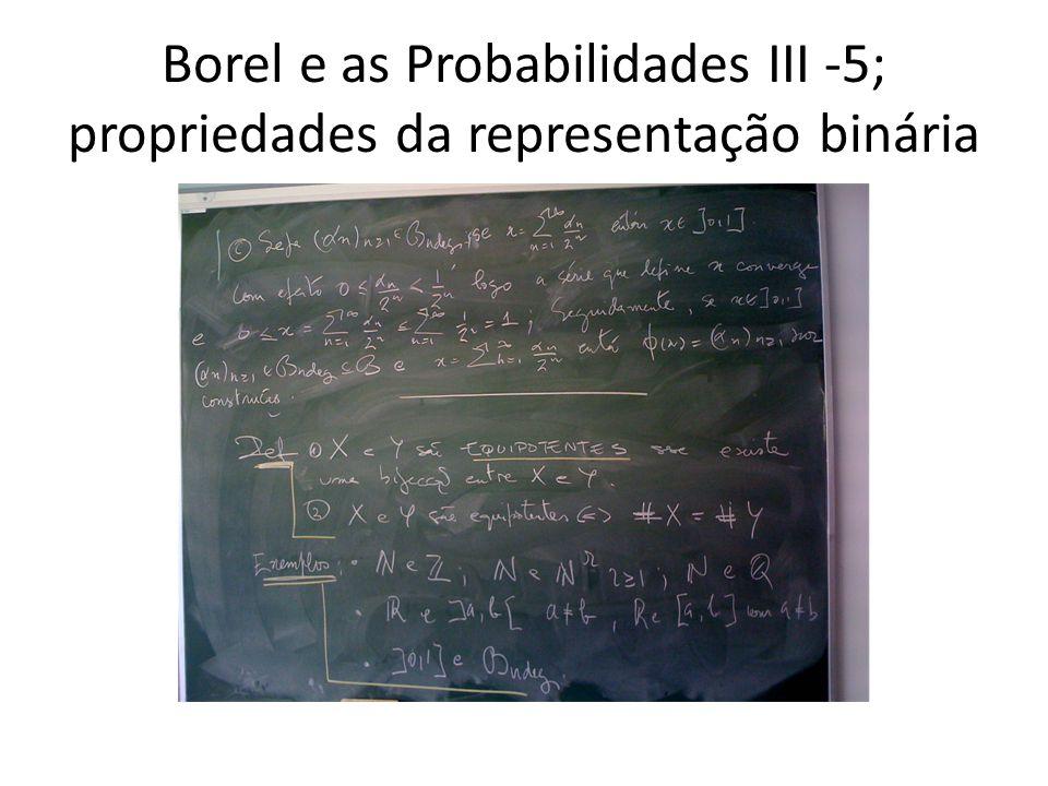 Borel e as Probabilidades III -5; propriedades da representação binária