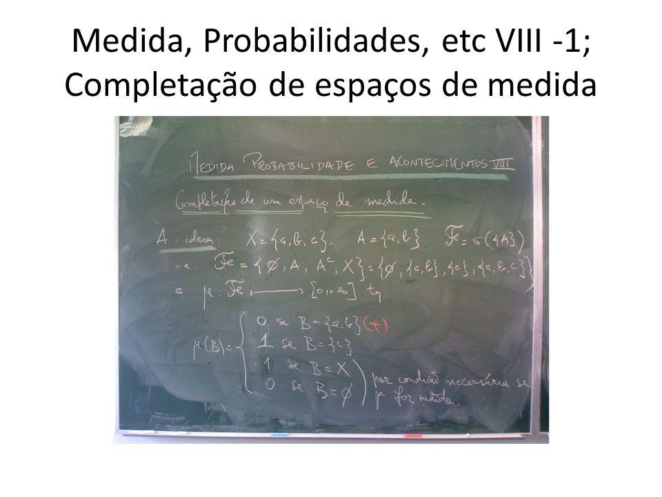 Medida, Probabilidades, etc VIII -1; Completação de espaços de medida