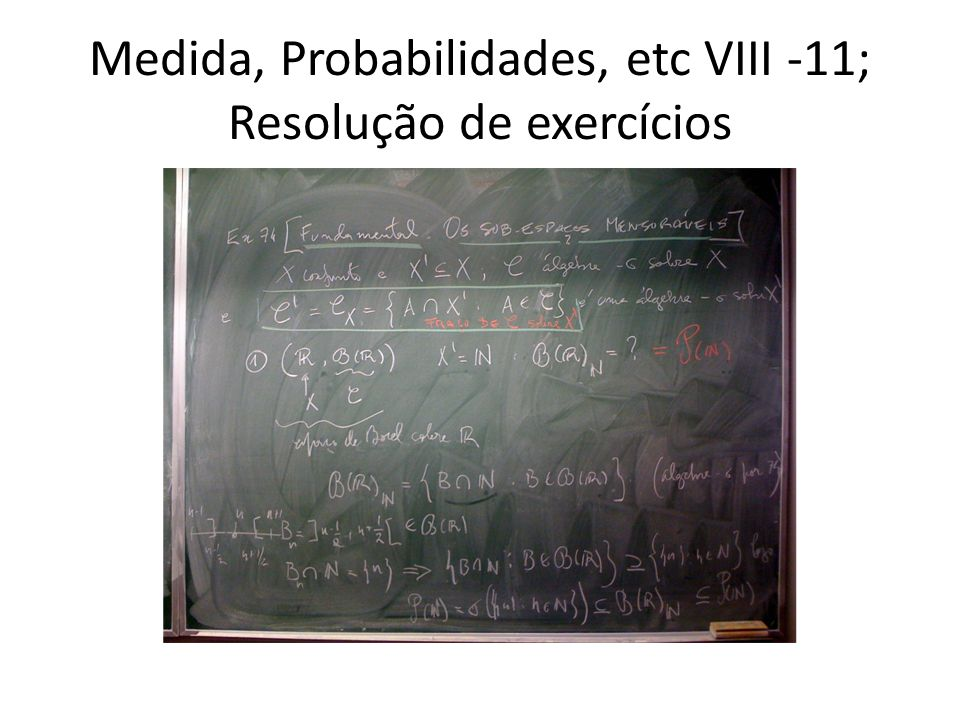 Medida, Probabilidades, etc VIII -11; Resolução de exercícios